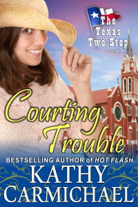 Carmichael, Kathy - The Texas Two-Step Series - Book 3 - Courting Trouble - Cover1-1