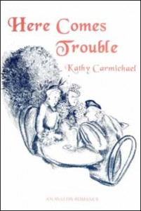 Here Comes Trouble by romantic comedy and humorous mystery author Kathy Carmichael