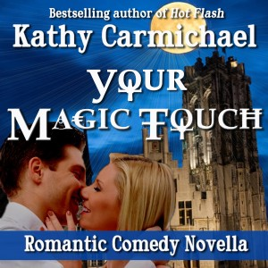 Audio book cover for Your Magic Touch a romantic comedy novella by Kathy Carmichael