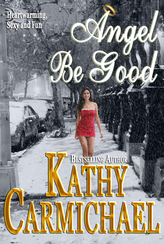 Angel Be Good by Kathy Carmichael