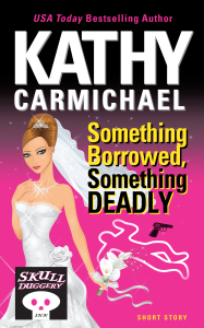 Something Borrowed, Something Deadly by Kathy Carmichael